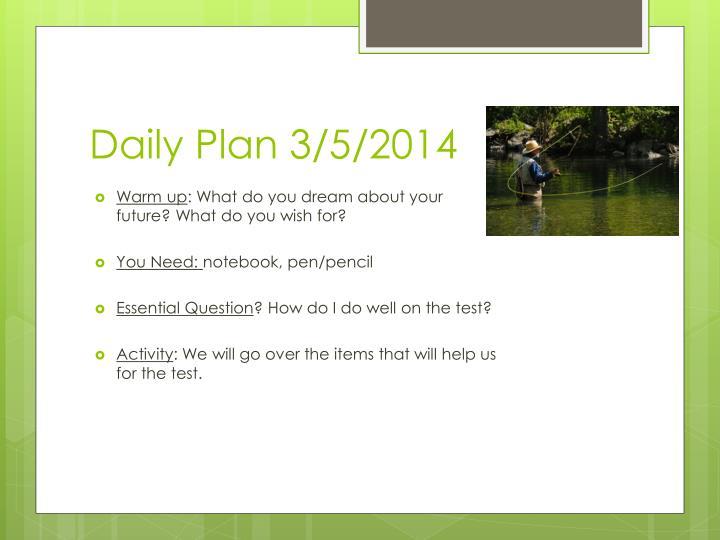 Daily Plan 3/5/2014