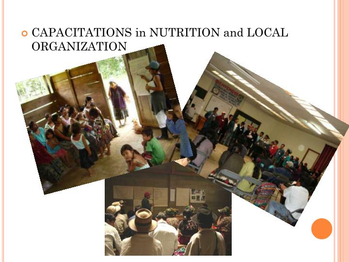 CAPACITATIONS in NUTRITION and LOCAL ORGANIZATION