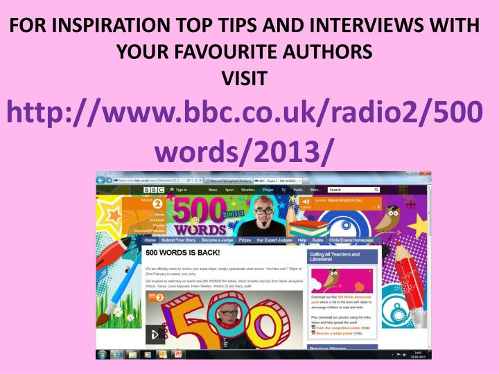 FOR INSPIRATION TOP TIPS AND INTERVIEWS WITH YOUR FAVOURITE AUTHORS