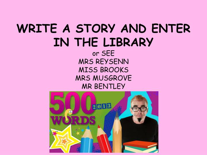 WRITE A STORY AND ENTER IN THE LIBRARY