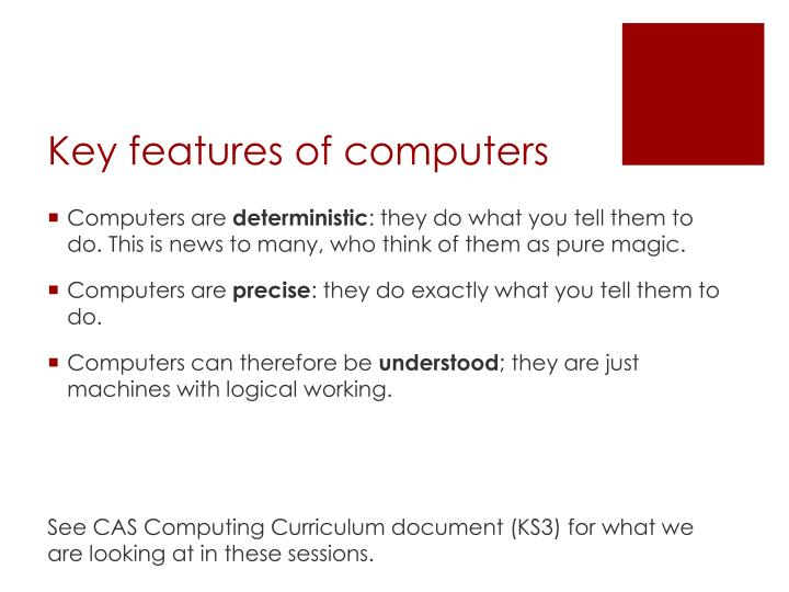 Key features of computers