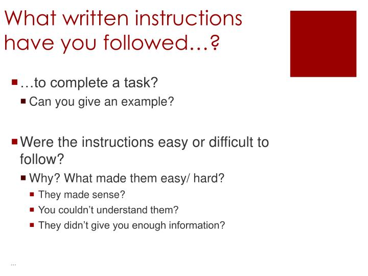 What written instructions have you followed…?