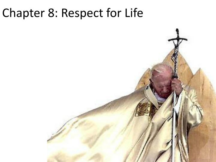 Chapter 8 respect for life