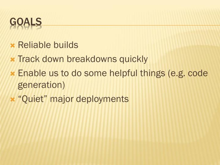 Reliable builds