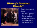 history s greatest miracle