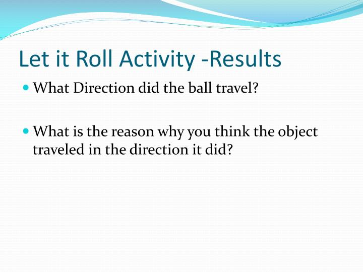 Let it Roll Activity -Results