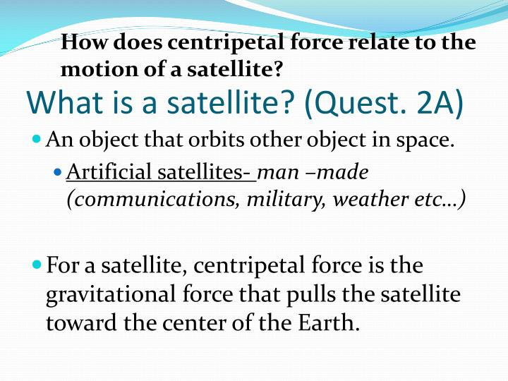 How does centripetal force relate to the motion of a satellite?