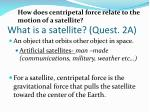 what is a satellite quest 2a