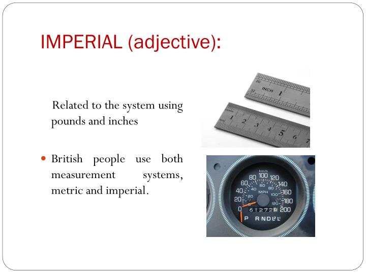 IMPERIAL (adjective