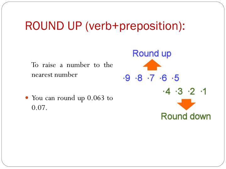 ROUND UP (verb+preposition):