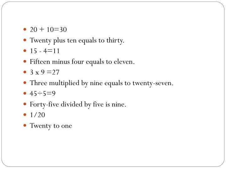 20 + 10=30
