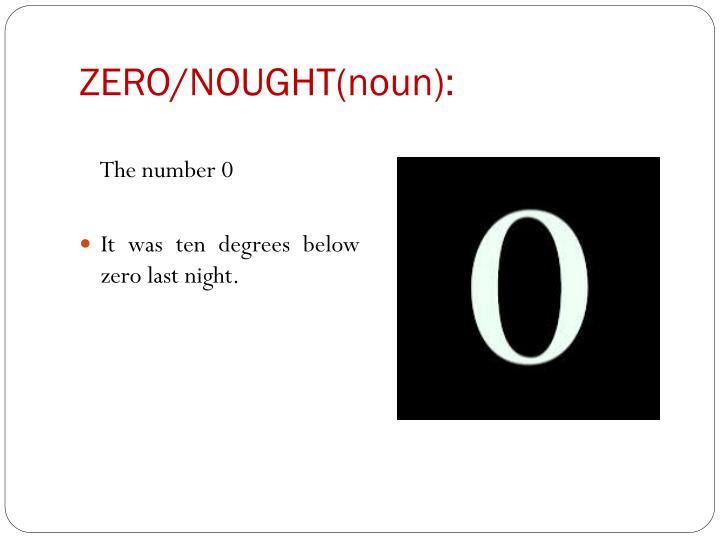 ZERO/NOUGHT(noun):