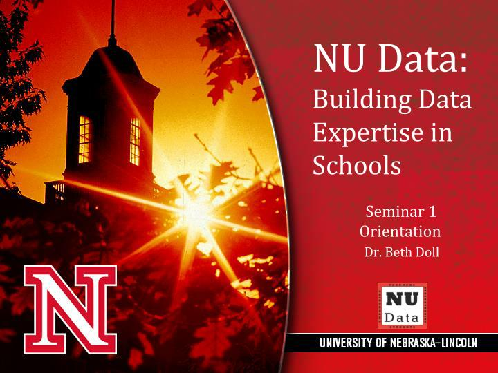 Nu data building data expertise in schools seminar 1 orientation dr beth doll
