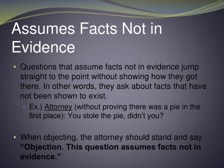 Assumes Facts Not in Evidence