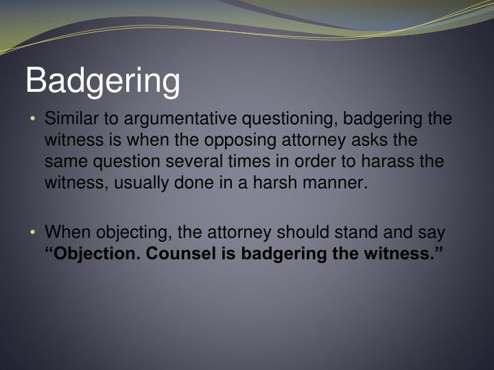 Badgering