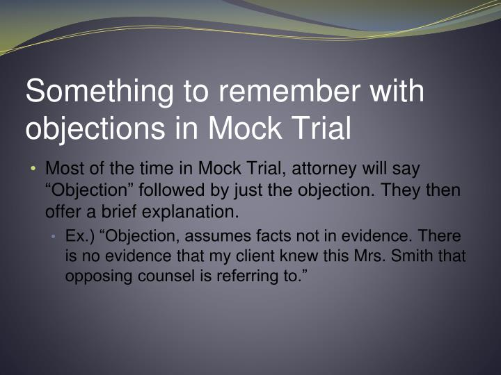 Something to remember with objections in Mock Trial