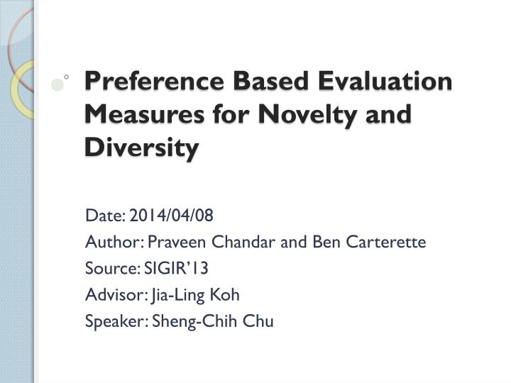 Preference based evaluation measures for novelty and diversity