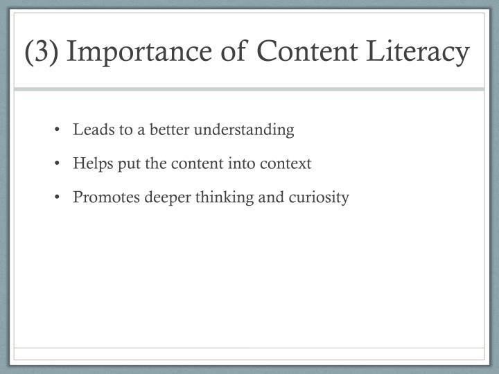(3) Importance of Content Literacy