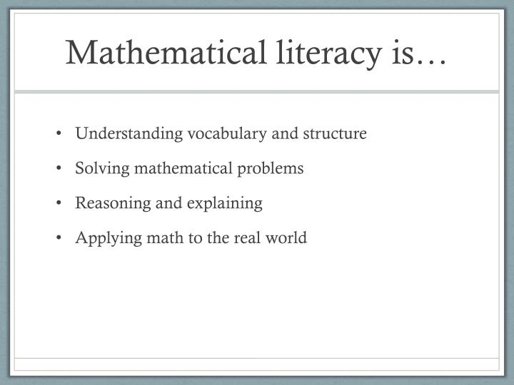 Mathematical literacy is…