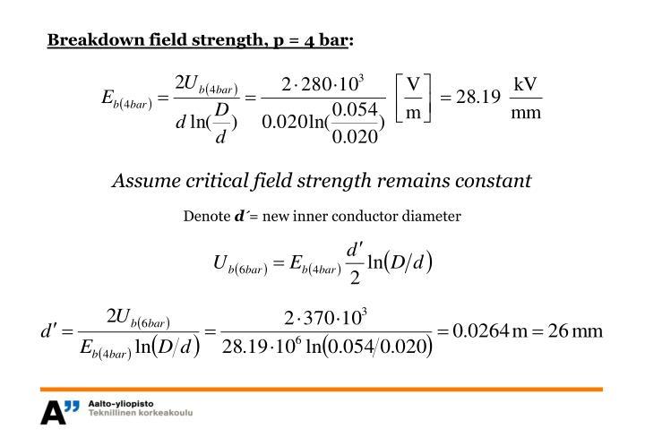 Breakdown field strength, p = 4 bar