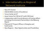 1 internationality as regional network institute