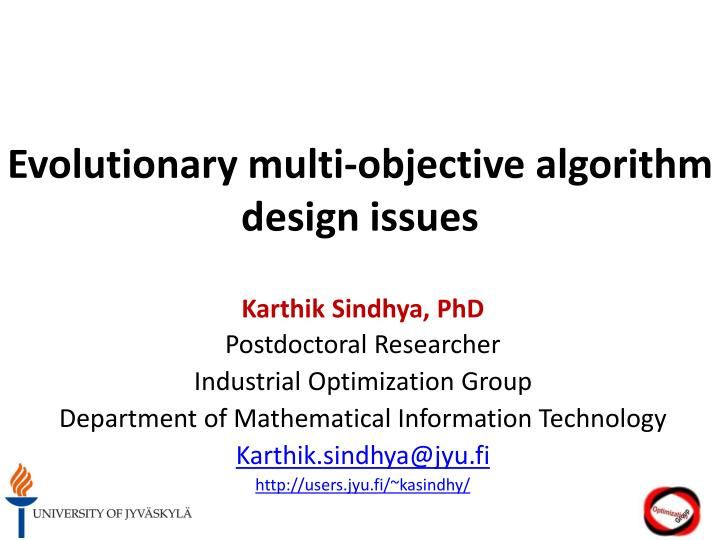 Evolutionary multi objective algorithm design issues