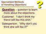 specialized methods of handling objections2