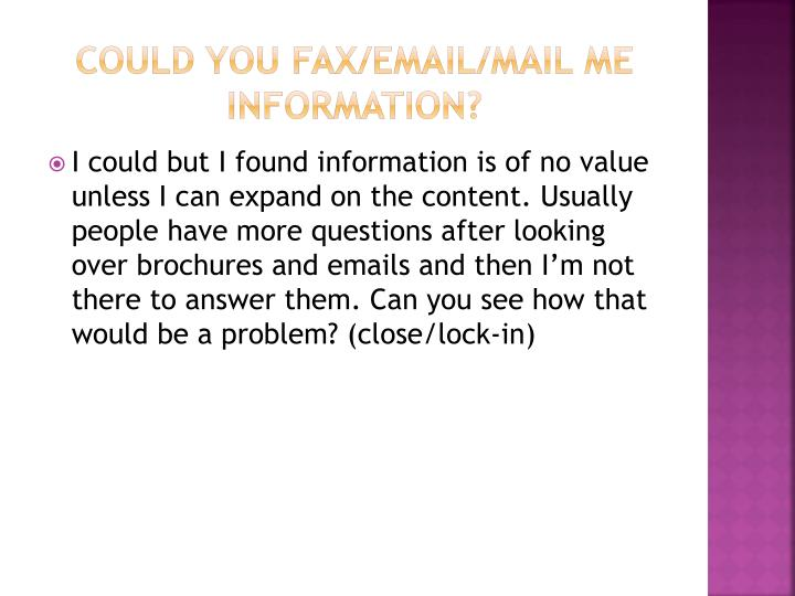 Could You fax/email/mail me information?