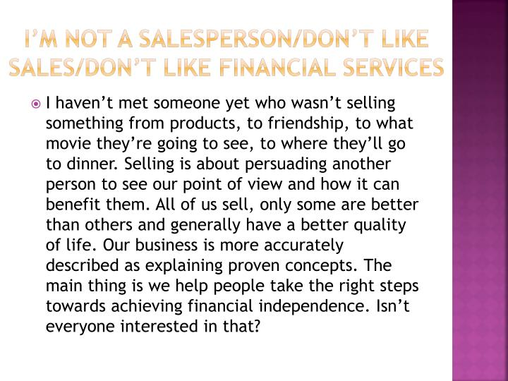 I'm not a salesperson/don't like sales/don't like financial services