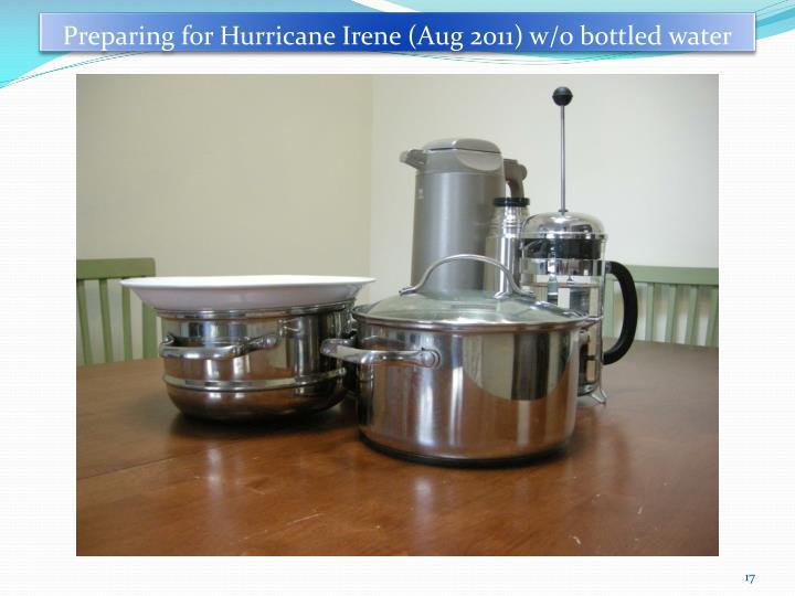 Preparing for Hurricane Irene (Aug 2011) w/o bottled water