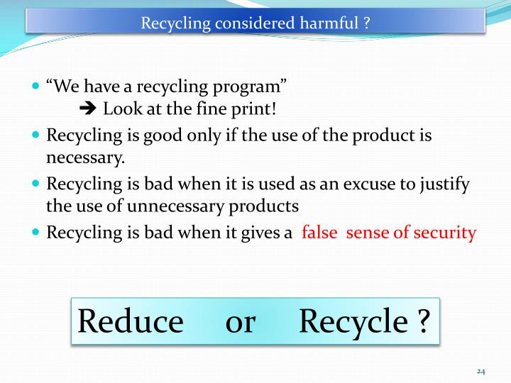 Recycling considered harmful ?