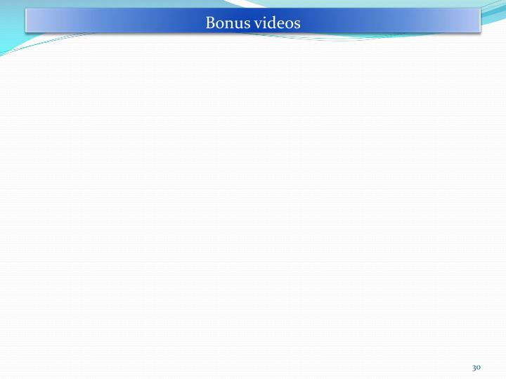 Bonus videos
