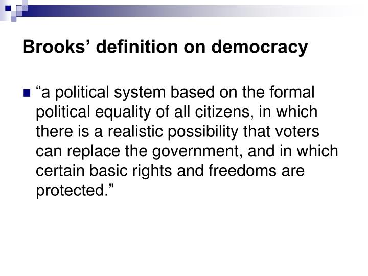 Brooks' definition on democracy