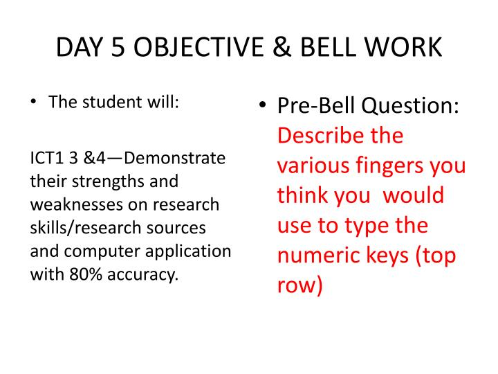 DAY 5 OBJECTIVE & BELL WORK