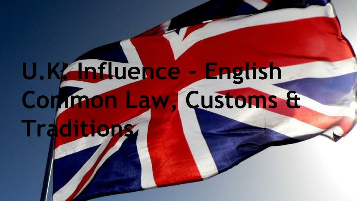 U k influence english common law customs traditions