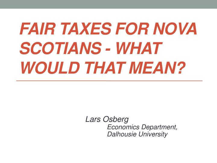 fair taxes for nova scotians what would that mean