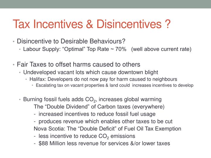 Tax Incentives & Disincentives ?