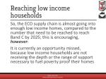 reaching low income households1