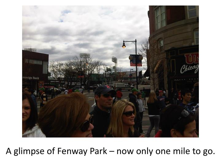 A glimpse of Fenway Park – now only one mile to go.