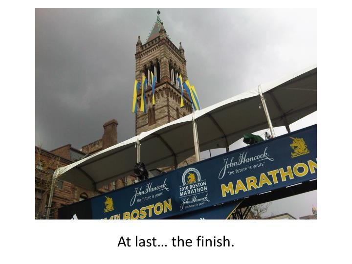 At last… the finish.