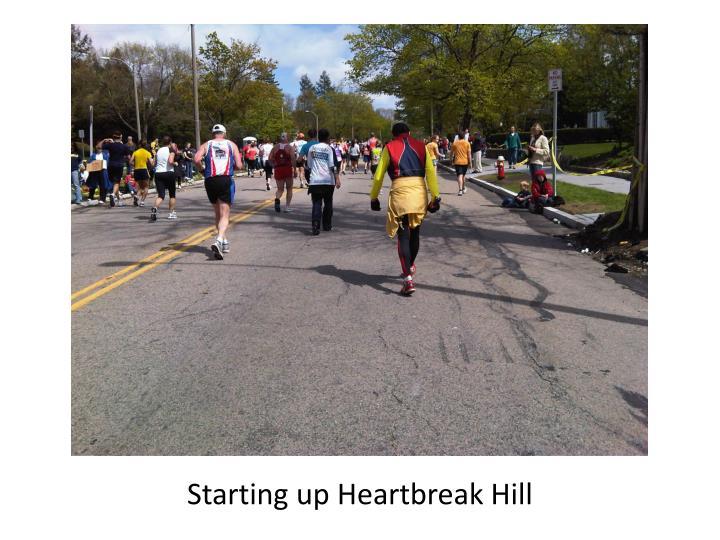 Starting up Heartbreak Hill