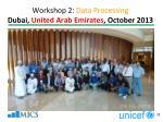 workshop 2 data processing dubai united arab emirates october 2013