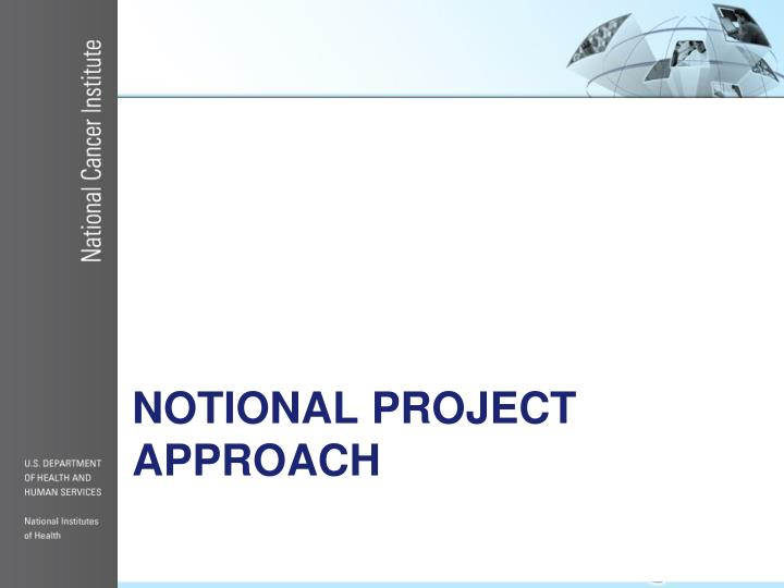 Notional Project Approach