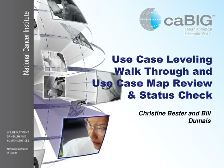 Use Case Leveling Walk Through and Use Case Map Review & Status Check
