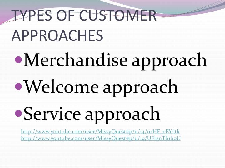 TYPES OF CUSTOMER APPROACHES