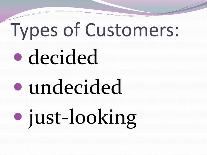Types of Customers: