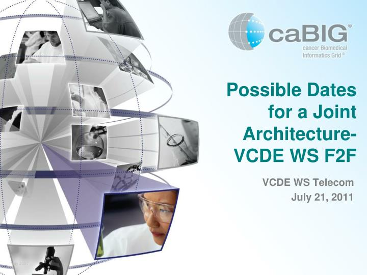 possible dates for a joint architecture vcde ws f2f