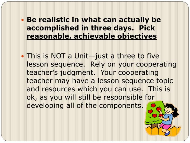 Be realistic in what can actually be accomplished in three days.