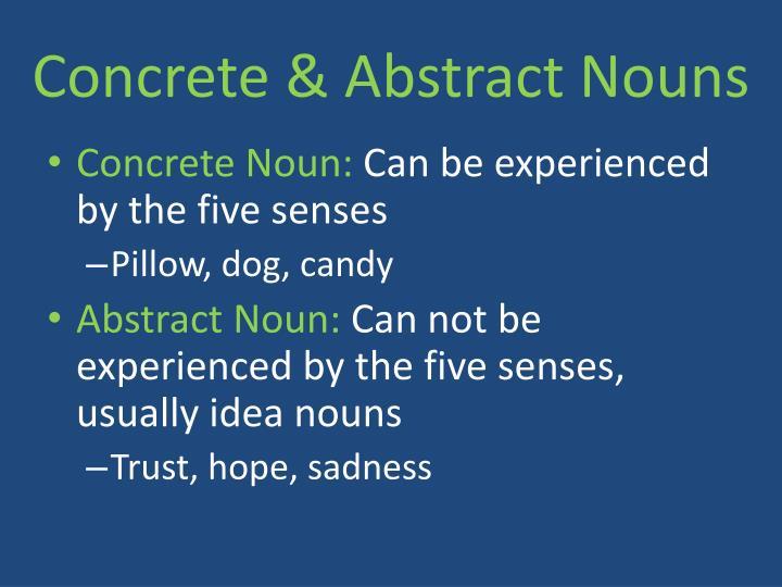 Concrete & Abstract Nouns