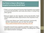 key points to keep in mind about hospital community benefit work